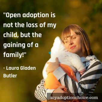 Open adoption is not the loss of my child, but the gaining of a family!